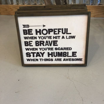 Be HOPEFUL, BE BRAVE, STAY HUMBLE