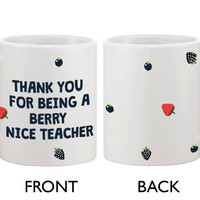 Funny Ceramic Coffee Mug With Bold Statement - Berry Nice Teacher