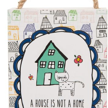 A house is not a home without a happy cat Plaque