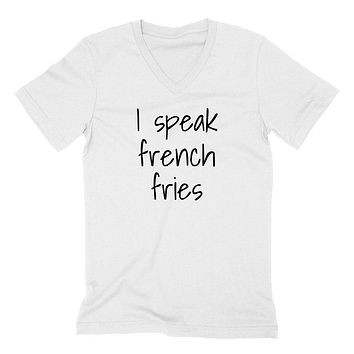 I speak french fries, funny sarcastic saying, cute gift ideas for her, for him, fries  V Neck T Shirt