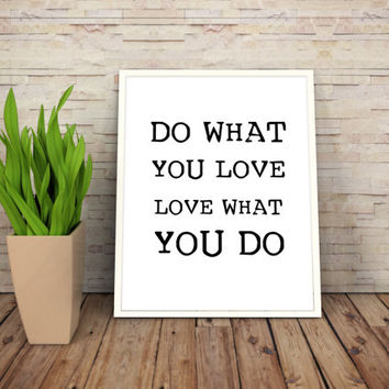 "Printable Art Motivational Print Typography Poster Inspirational Prints ""Do what you love, Love what you do"" Instant Download"