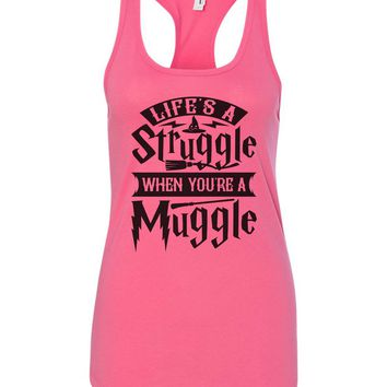 Womens Life's A Struggle When You're A Muggle Grapahic Design Fitted Tank Top