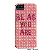 Be As You Are, Whimsical, typography, iPhone Case, iPhone 5 case, iPhone 5C case, iPhone cases, by Ingrid Padilla
