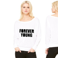 Forever Young  young women's long sleeve tee