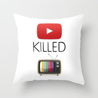 YouTube Killed the TV Throw Pillow by LifeQuotes