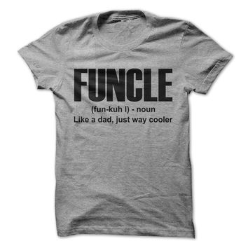 Funcle Just Like A Dad Only Way Cooler