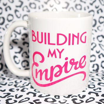 Girl Boss BUILDING MY EMPIRE Coffee Mug / Motivational Mug Gift / Inspirational Mug Gift / Graduation Gift / New Job Gift / New Career Gift