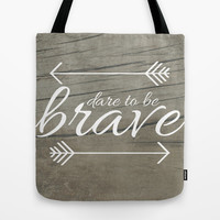 Dare to be Brave Tote Bag by Mockingbird Avenue