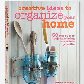 Creative Ideas To Organize Your Home By Linda Peterson- Assorted One