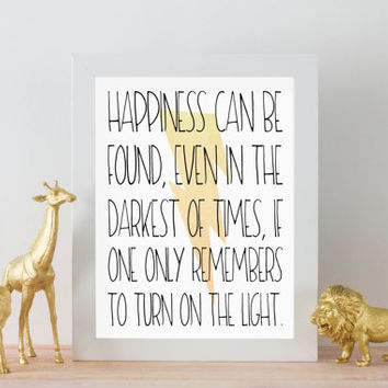 "Happiness Can Be Found Even In The Darkest Of Times || Harry Potter Albus Dumbledore Quote DIGITAL DOWNLOAD 8"" x 10"" Printable Nursery Art"