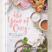 The Year Of Cozy: 125 Recipes, Crafts And Other Homemade Adventures By Adriana Adarme - Urban Outfitters