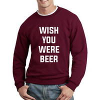 Bachelor Sweatshirt Wish You Were Beer Logo Unisex Sweatshirt Crewneck tee size S,M,L #1
