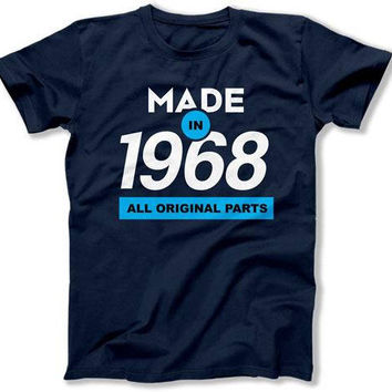 Funny Birthday Gift Ideas 50th Birthday Shirt Birthday Present For Her Gifts For Him Made In 1968 Birthday Mens Ladies Tee DAT-1540