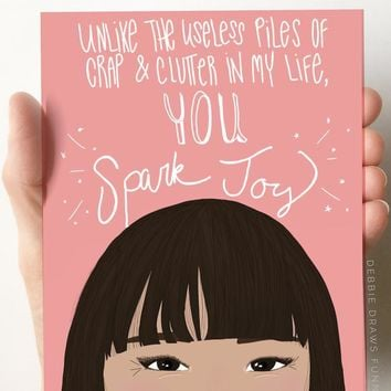 Unlike the Piles of Crap and Clutter, You Spark Joy Card