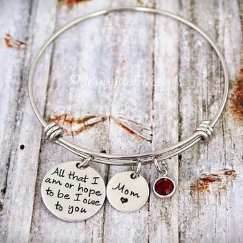 Alex And Ani Style Bracelet - All That I Am Or Hope To Be I Owe To You Mom - Personalized - Bangle - Mother Of the Bride - Mom Gift - MOB