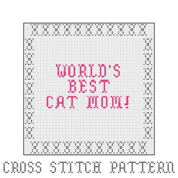 World's Best Cat Mom, Cross Stitch Pattern, Cat Lover, Cat Owner, Cat Dad, Cat Mom, Home Decor, Gift