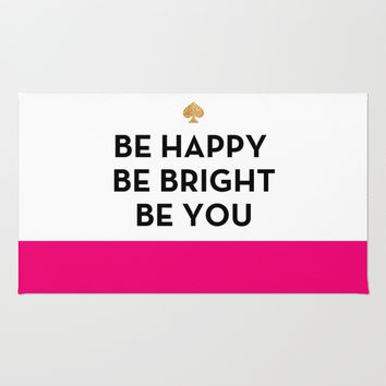 Be Happy Be Bright Be You - Kate Spade Inspired Rug by Rachel Additon