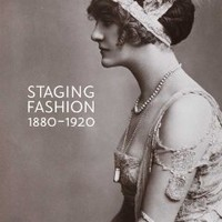 Staging Fashion, 1880-1920: Jane Hading, Lily Elsie, Billie Burke (Bard Graduate Center for Studies in the Decorative Arts, Design & Culture)