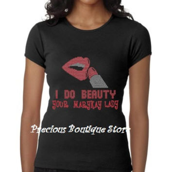 I do Beauty Your Mary Kay Lady Rhinestone/Vinyl Combination Shirt