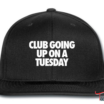 2ec0ddd0e42 Club Going Up On A Tuesday Snapback