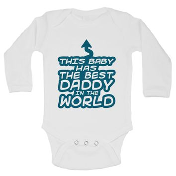 This Baby Has The Best Daddy In The World Funny Kids Onesuit