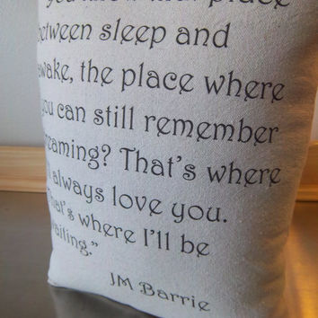 Peter Pan gift, pillow, J M Barrie quote, throw pillow, love quote cushion, cotton second anniversary gift, bff gift, minimalist home decor