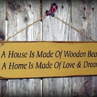 Housewarming Gift ~ A House is Made Of Wooden Beams ~ Mothers Day Gift