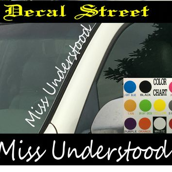 "Miss Understood Vertical  Windshield  Die Cut Vinyl Decal Sticker 4"" x 22"""