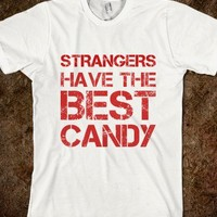 STRANGERS HAVE THE BEST CANDY - glamfoxx.com