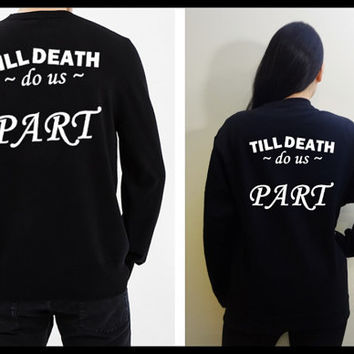 Till death do us part Awesome Matching Couple Unisex T-shirts/ Sweatshirts (Gift for Couples)