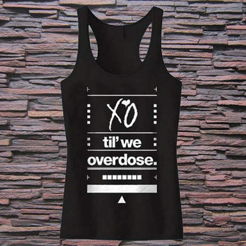 XO Til We Overdose Tank top for womens and mens heppy fit