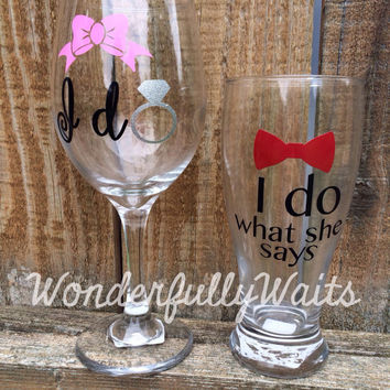 I do - i do what she says - permanent decal set - DIY wine glass beer mug wedding gift - bridal shower - engagement - bride and groom