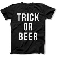 Trick or Beer - T Shirt
