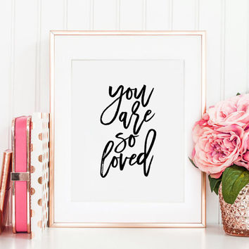 PRINTABLE Art, You Are So Loved, Girls Room Decor,Nursery Decor,Nursery Girls,Kids Gift,Wall Art,Love Sign,Typography Print,Quote Printable