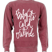 Baby It's Cold Outside Heavyweight Sweatshirt