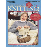 Leisure Arts-I Can't Believe I'm Knitting