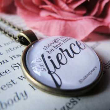 Though She Be But Little, She is Fierce Necklace, Shakespeare Quote Pendant, Quote Jewelry, Your Choice of Finish, Book lover gift, geeky