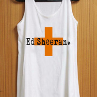 Ed Sheeran Croos tank top for womens and mens heppy feed