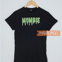 Mommy Zoombie Mombie T Shirt Women Men And Youth Size S to 3XL