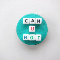 "Sassy Riot Grrrl ""CAN YOU NOT"" Beaded Alphabet Pin -- Kitschy Kawaii Pastel Punk Small Brooch Button"