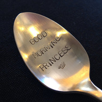 recycled silverware hand stamped Good Morning Princess spoon