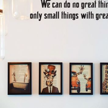 We can do no great things only small things with great love. Style 27 Vinyl Decal Sticker Removable