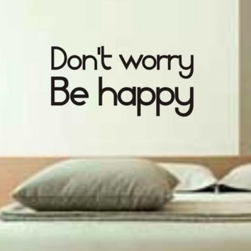Dont Worry Be Happy Decal Quote Sticker Wall Vinyl Art Decor