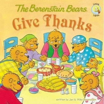 The Berenstain Bears Give Thanks (Berenstain Bears/Living Lights) - Walmart.com