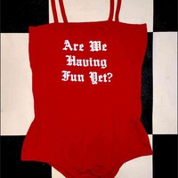 SWEET LORD O'MIGHTY! ARE WE HAVING FUN YET BODYSUIT IN RED