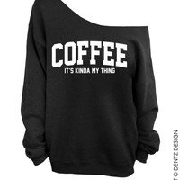 Coffee - It's Kinda My Thing  - Black Slouchy Oversized Sweatshirt