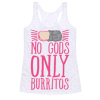 NO GODS ONLY BURRITOS
