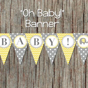 Printable Oh Baby! Baby Shower Banner Yellow Grey Elephant INSTANT DOWNLOAD DIY Boy Girl Baby Shower Decorations 063