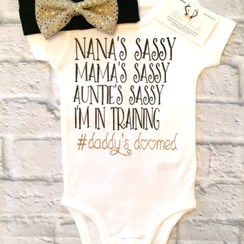 Baby Girl Clothes, Sassy Bodysuits, Sassy Like My Mama,Sassy Like My Aunt Shirts, Nana Bodysuits, Niece Bodysuits, Sassy Like My Aunt