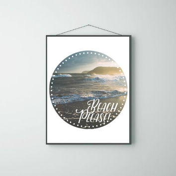 Beach Please Photo Typography Print Wall Art Positive inspirational Saying Print Digital Art Graphics Download